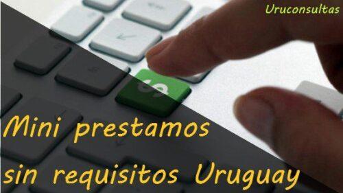 Mini prestamos sin requisitos Uruguay
